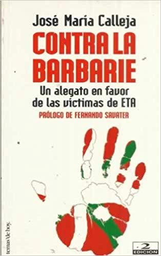 Contra la barbarie. José María Calleja