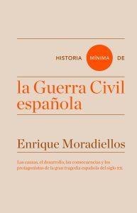 Enrique Moradiellos. Historia mínima de la Guerra Civil española