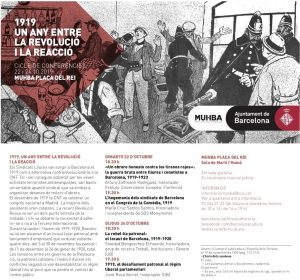 1919, un año entre la revolución y la reacción (I). CICLO DE CONFERENCIAS @ MUHBA PLAÇA DEL REI. Sala de Martí l'Humà