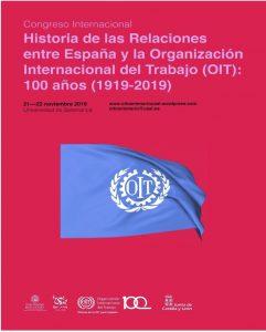 Historia de la Organización Internacional del Trabajo (OIT): 100 Cien años (1919-2019). CONGRESO INTERNACIONAL @ Universidad de Salamanca Aula de Grados. Facultad de Geografía e Historia.