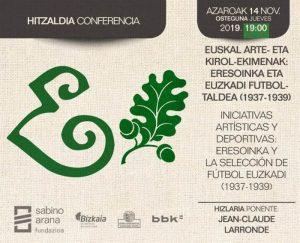 Dos iniciativas de resistencia cultural al fascismo: Eresoinka y la selección de fútbol Euzkadi (1937-1939)- Conferencia @ Sabino Arana Fundazioa